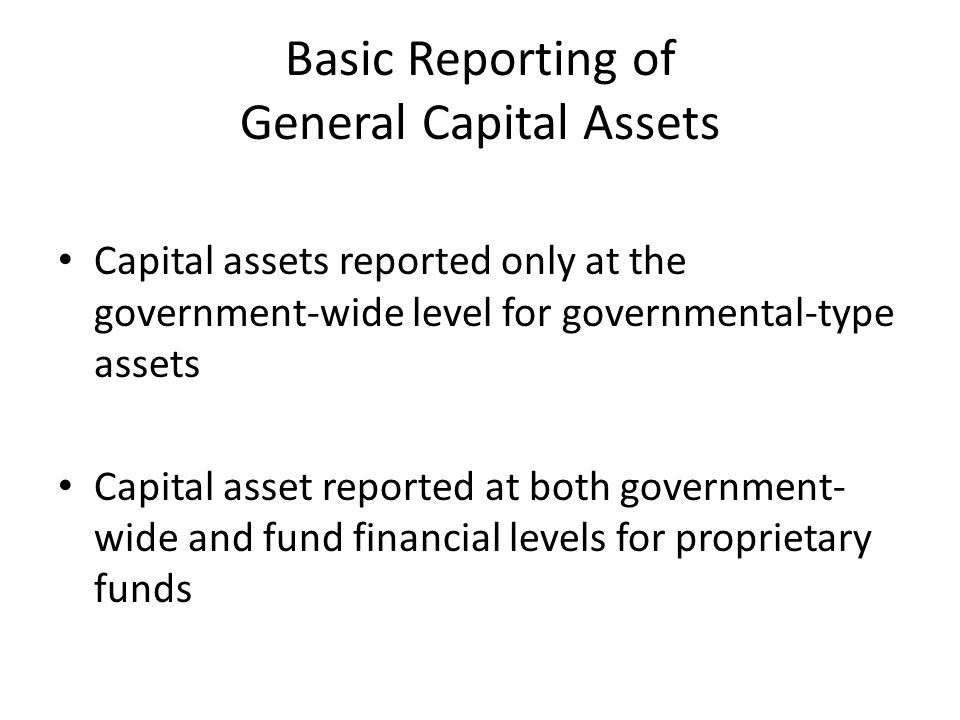 Basic Reporting of General Capital Assets