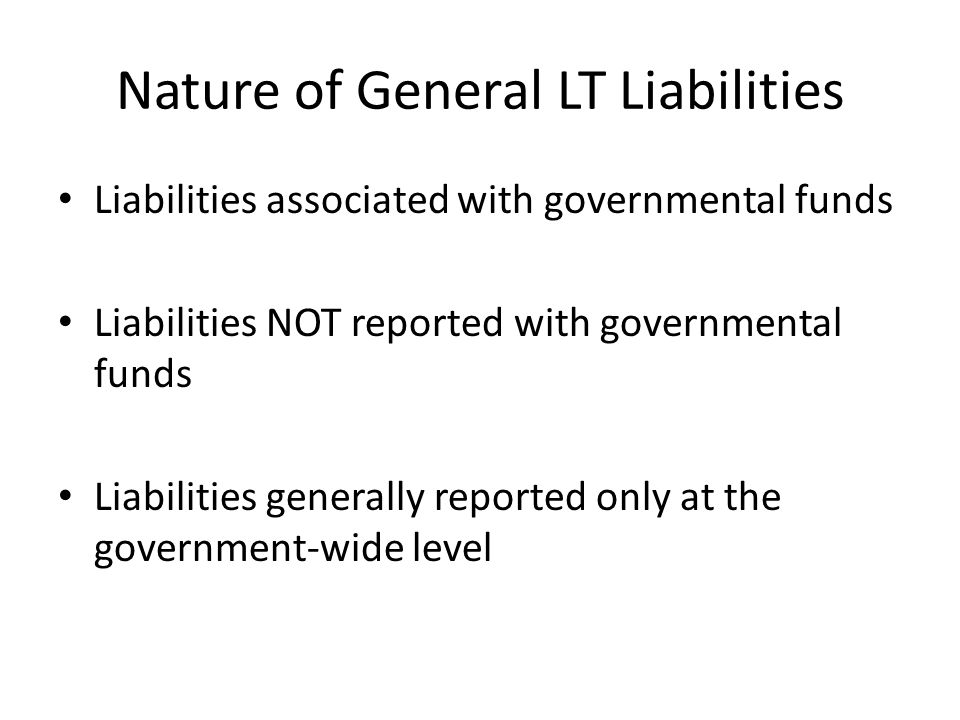 Nature of General LT Liabilities