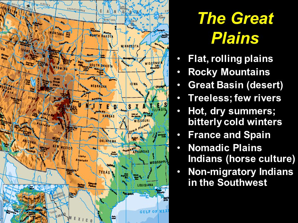 The Great Plains Flat, rolling plains Rocky Mountains