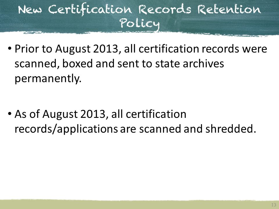 New Certification Records Retention Policy