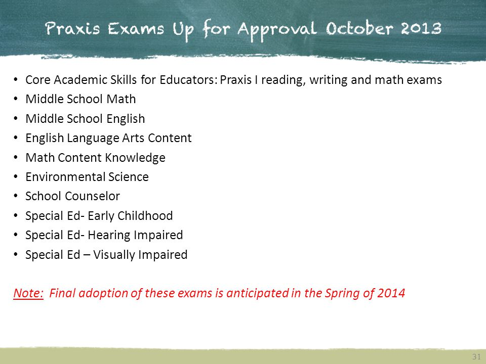 Praxis Exams Up for Approval October 2013