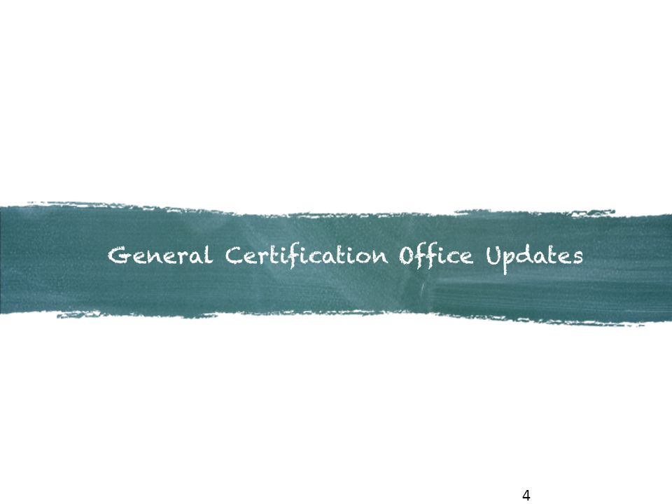 General Certification Office Updates