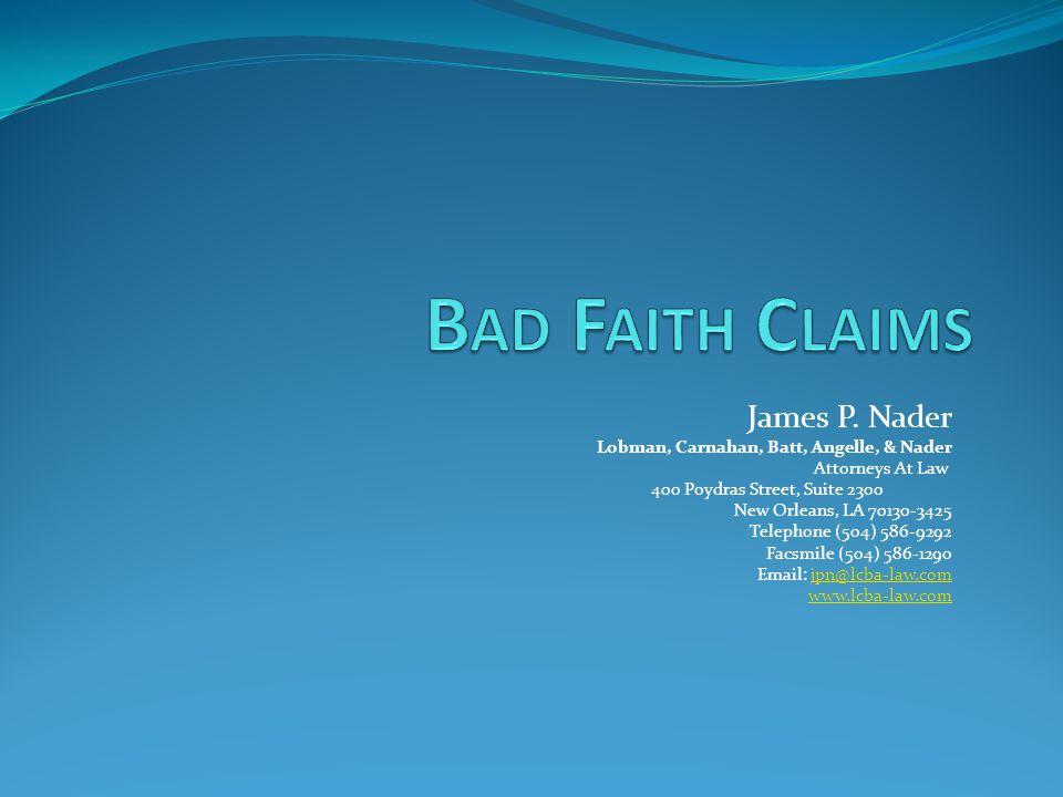 Bad Faith Claims James P. Nader