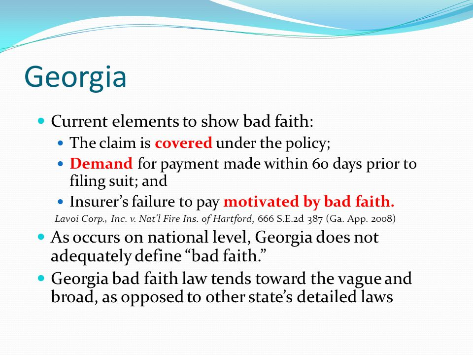 Georgia Current elements to show bad faith: