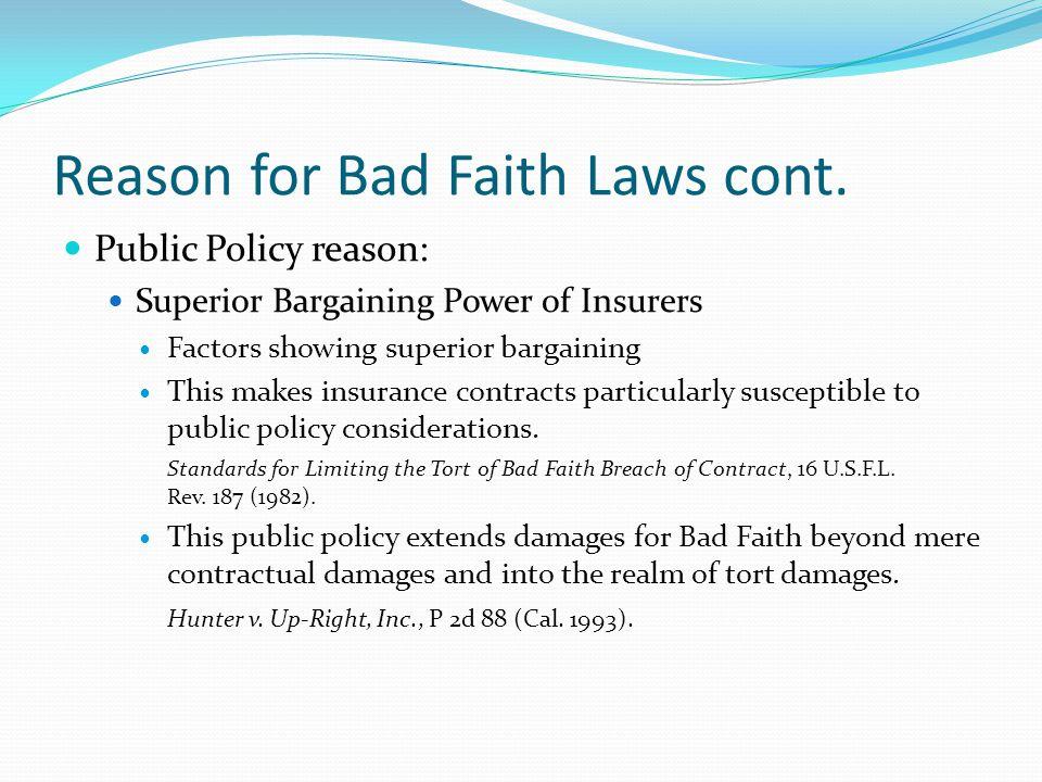Reason for Bad Faith Laws cont.