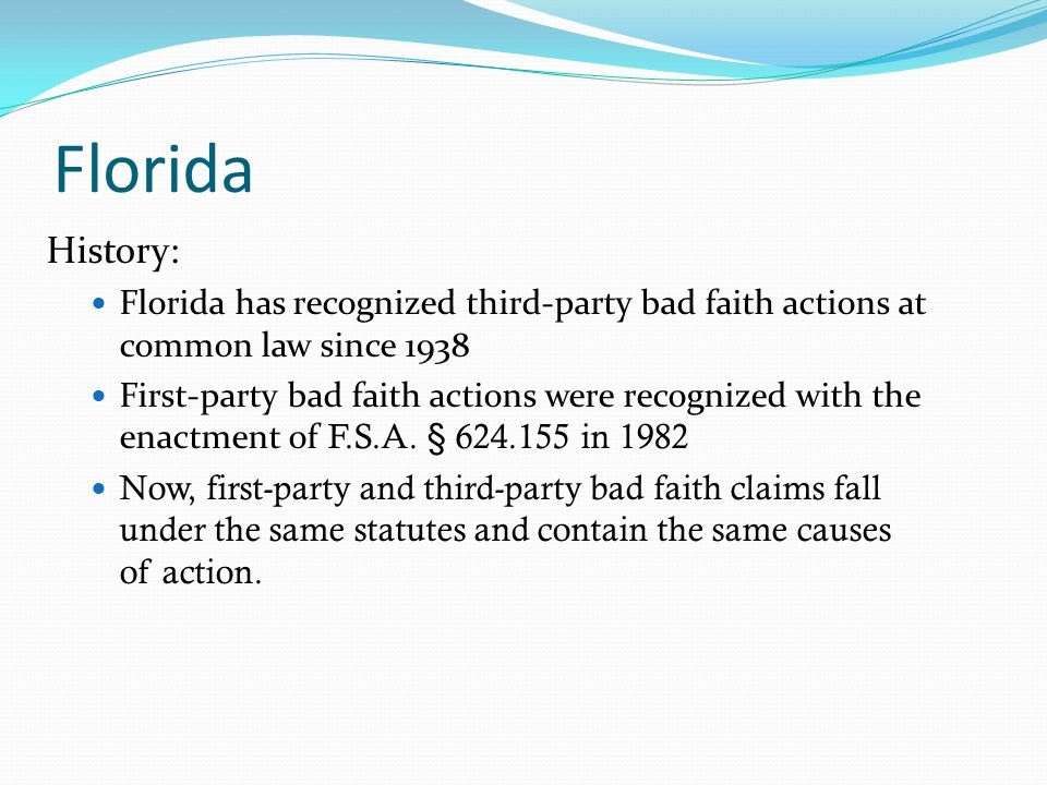 Florida History: Florida has recognized third-party bad faith actions at common law since 1938.