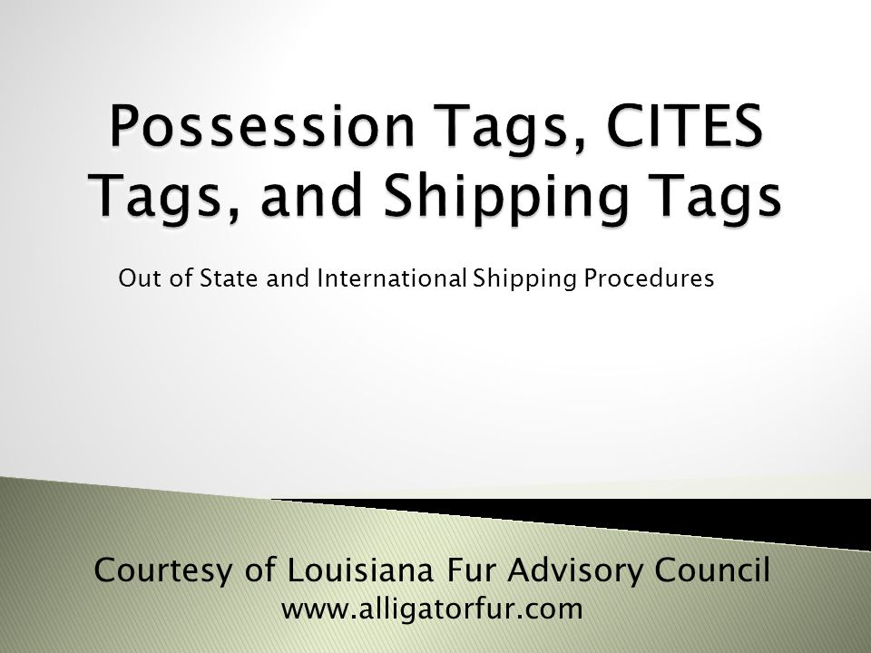Possession Tags, CITES Tags, and Shipping Tags