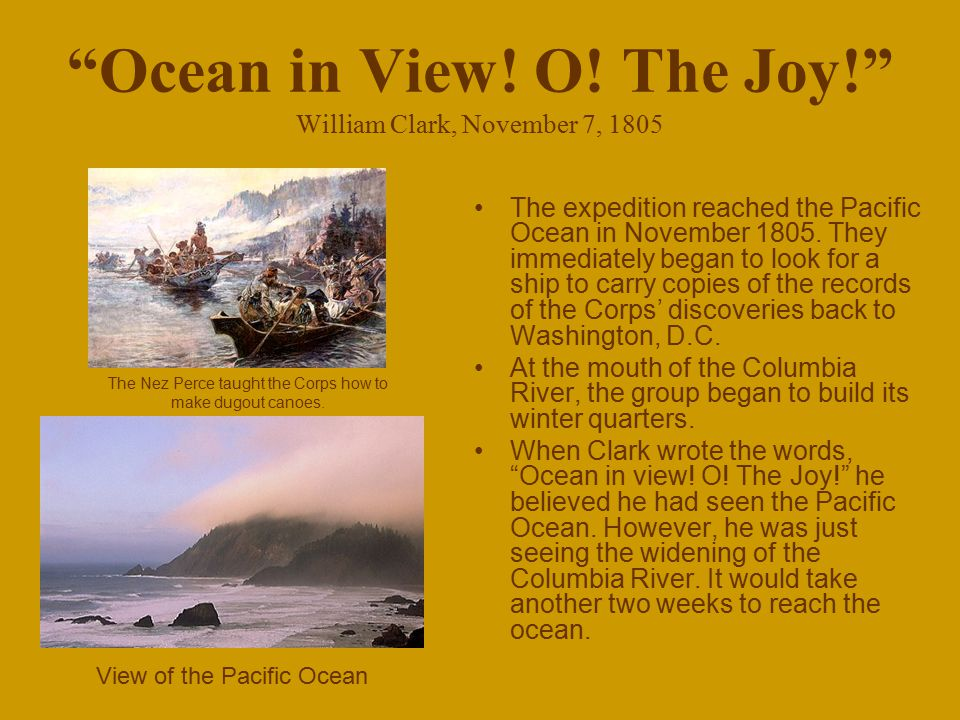Ocean in View! O! The Joy! William Clark, November 7, 1805