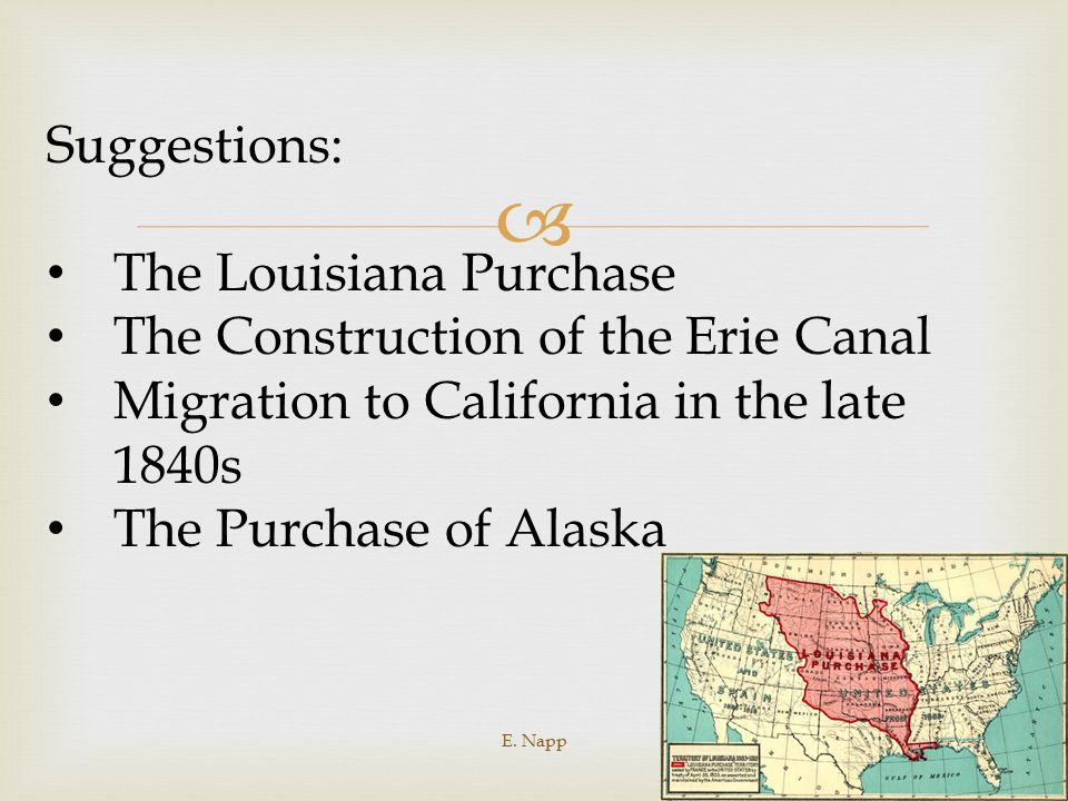 The Louisiana Purchase The Construction of the Erie Canal