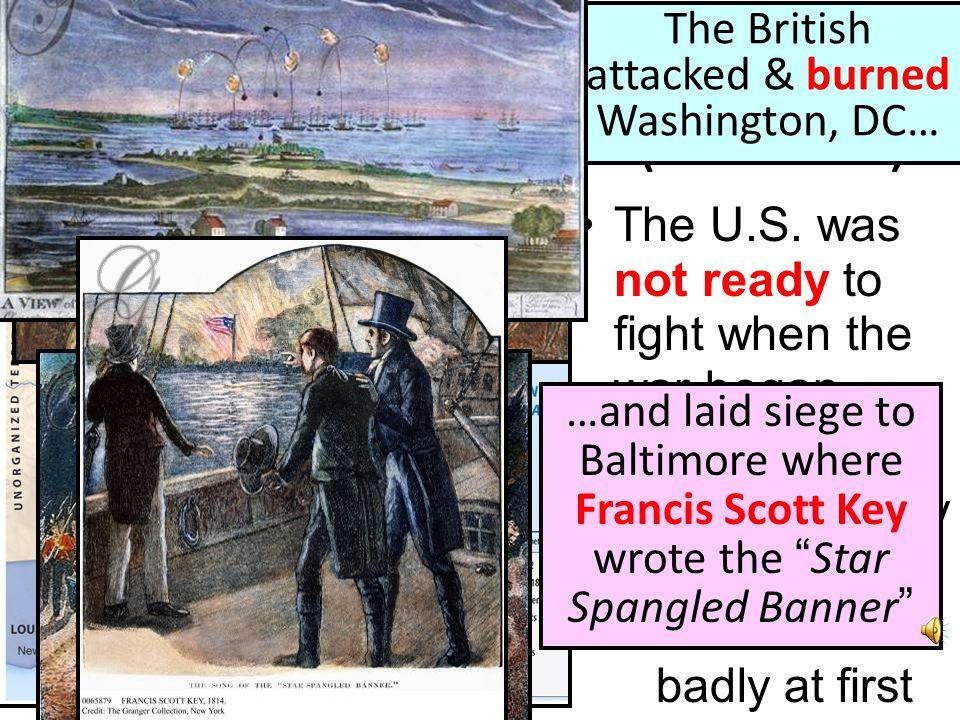The British attacked & burned Washington, DC…