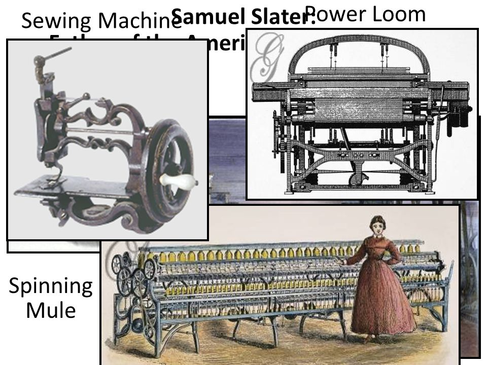 Samuel Slater: Father of the American Factory System