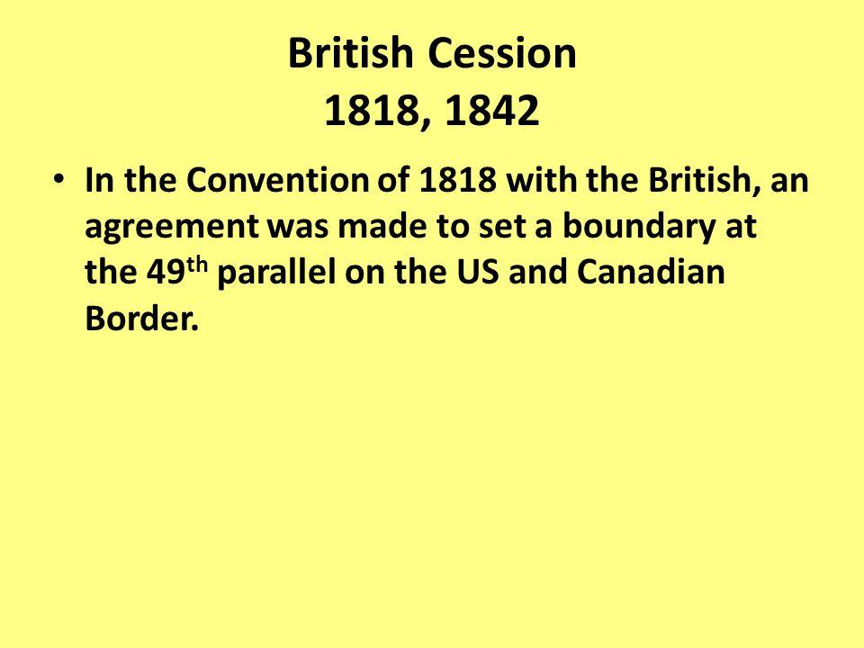 British Cession 1818, 1842