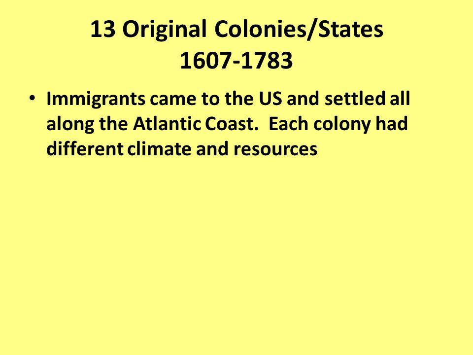 13 Original Colonies/States 1607-1783