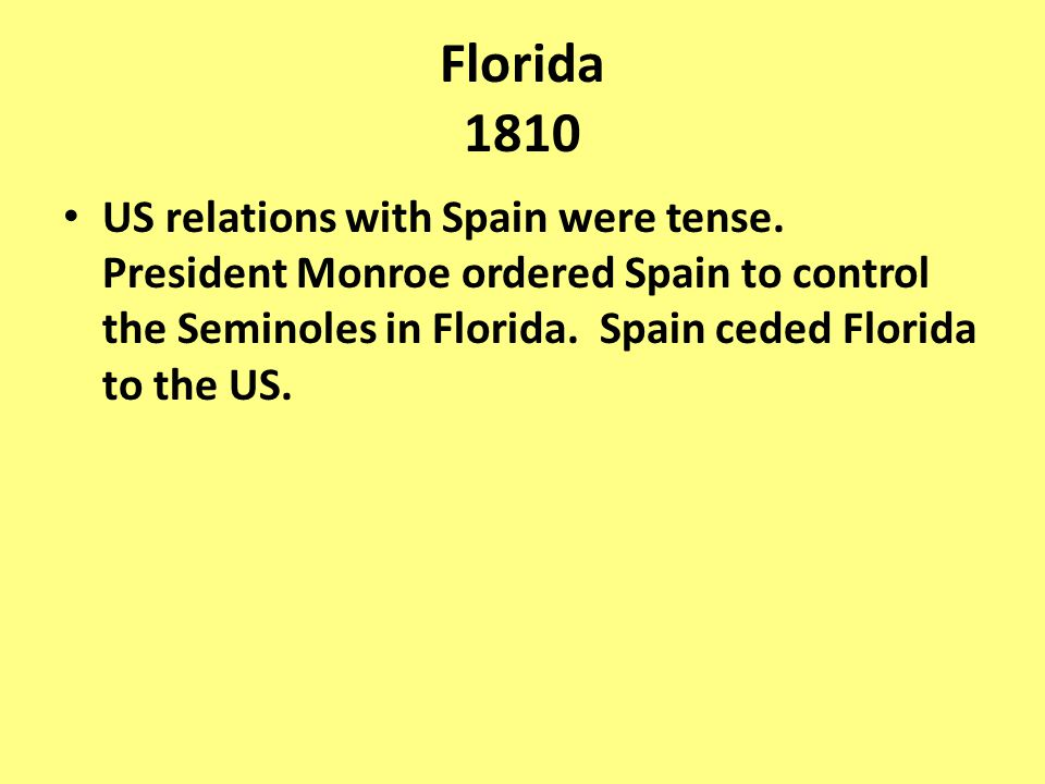 Florida 1810 US relations with Spain were tense.