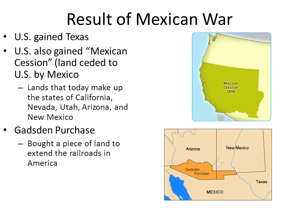 Result of Mexican War U.S. gained Texas