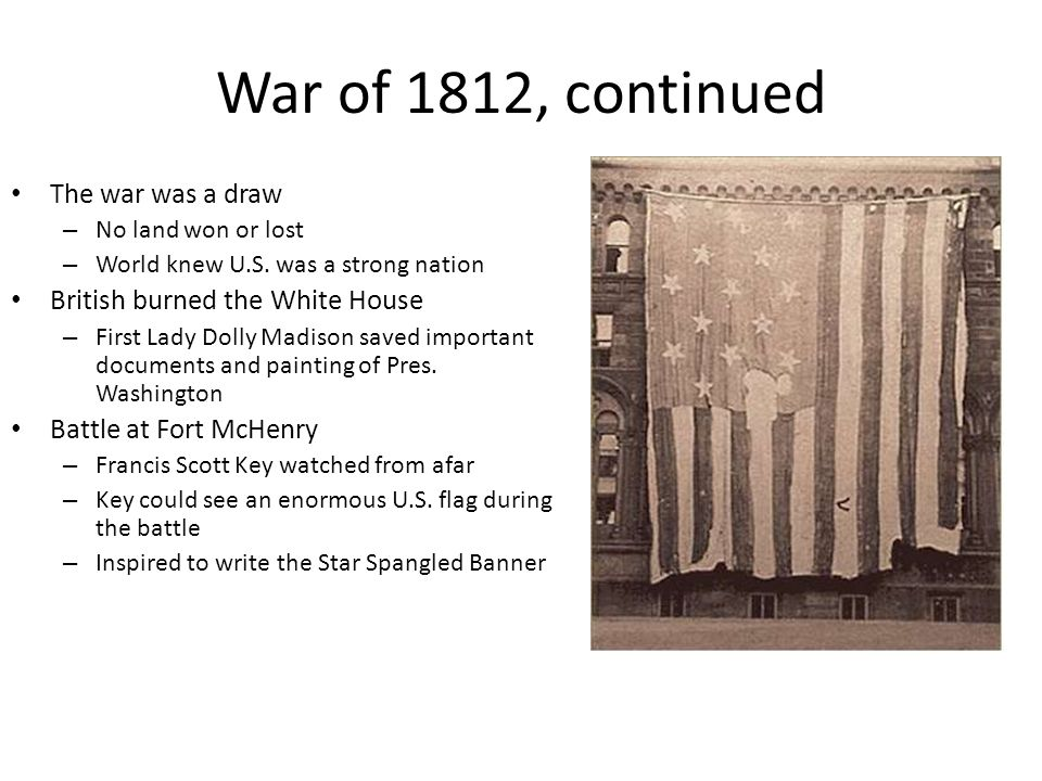 War of 1812, continued The war was a draw
