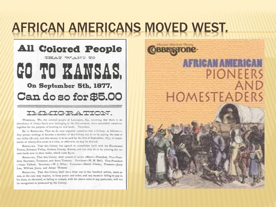 African Americans Moved West.