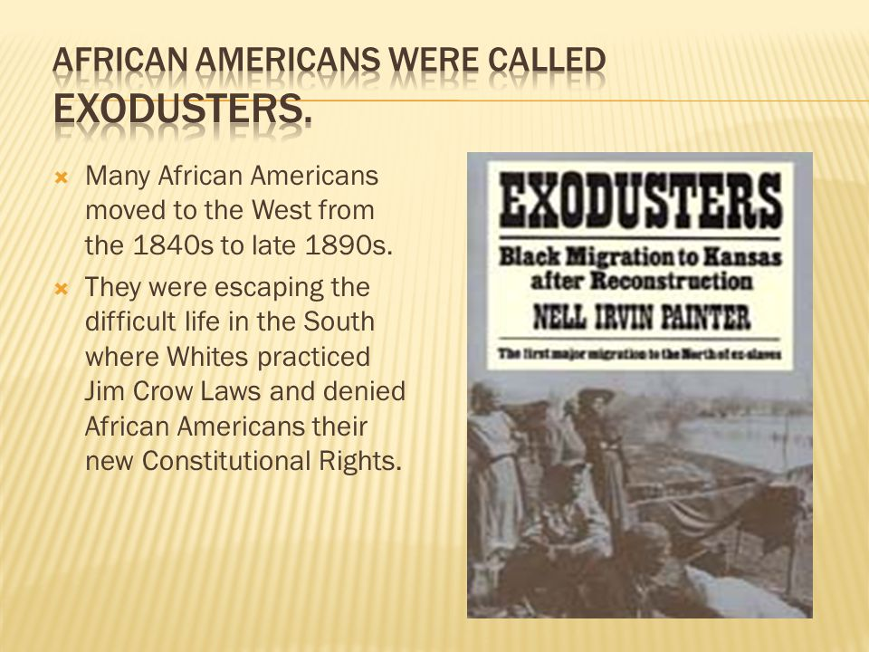 African Americans were called Exodusters.