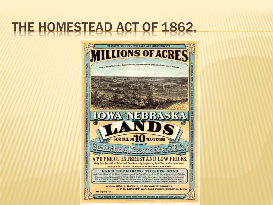The Homestead Act of 1862.