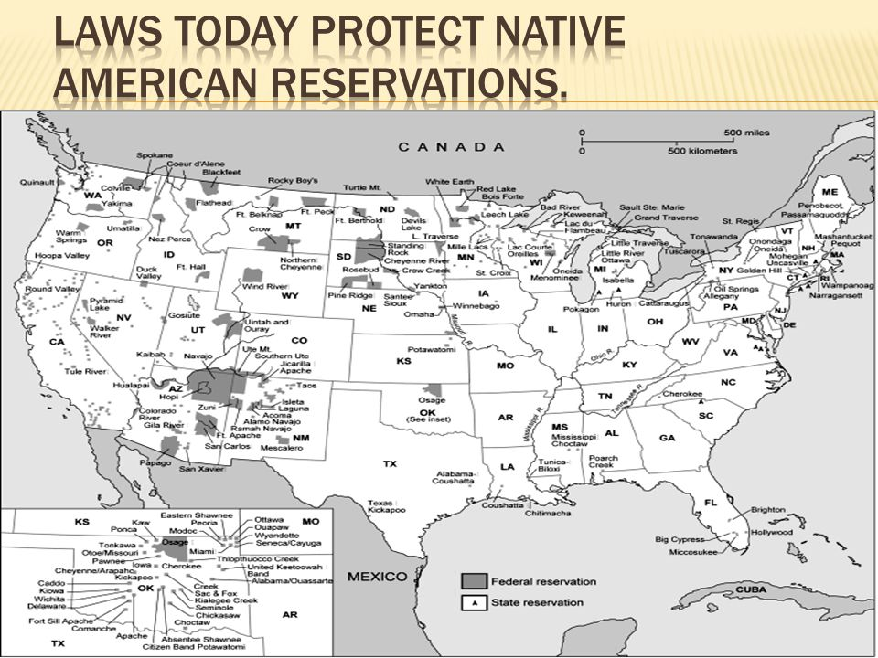 Laws today protect Native American Reservations.