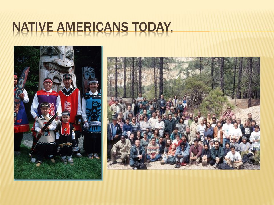 Native Americans today.
