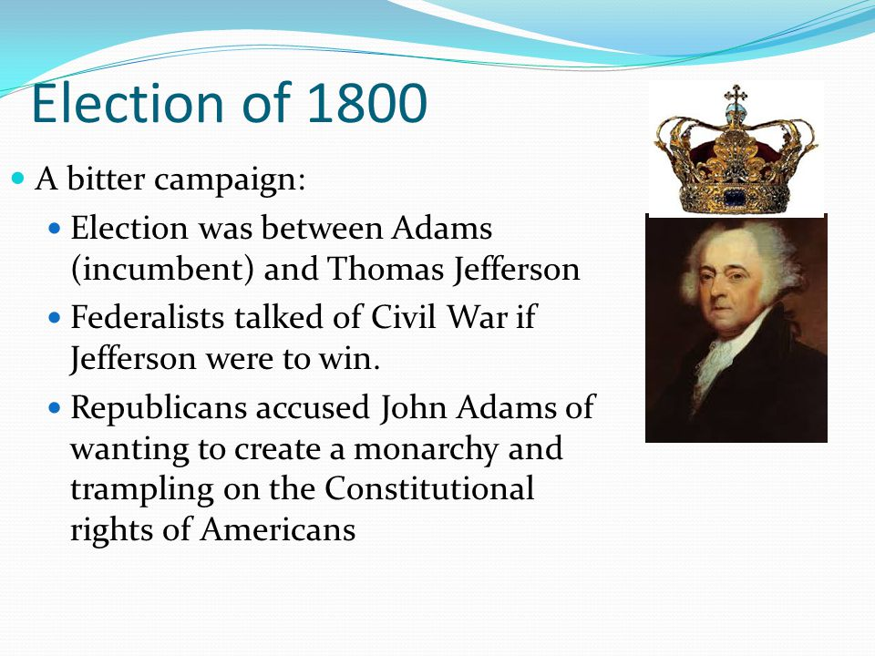 Election of 1800 A bitter campaign: