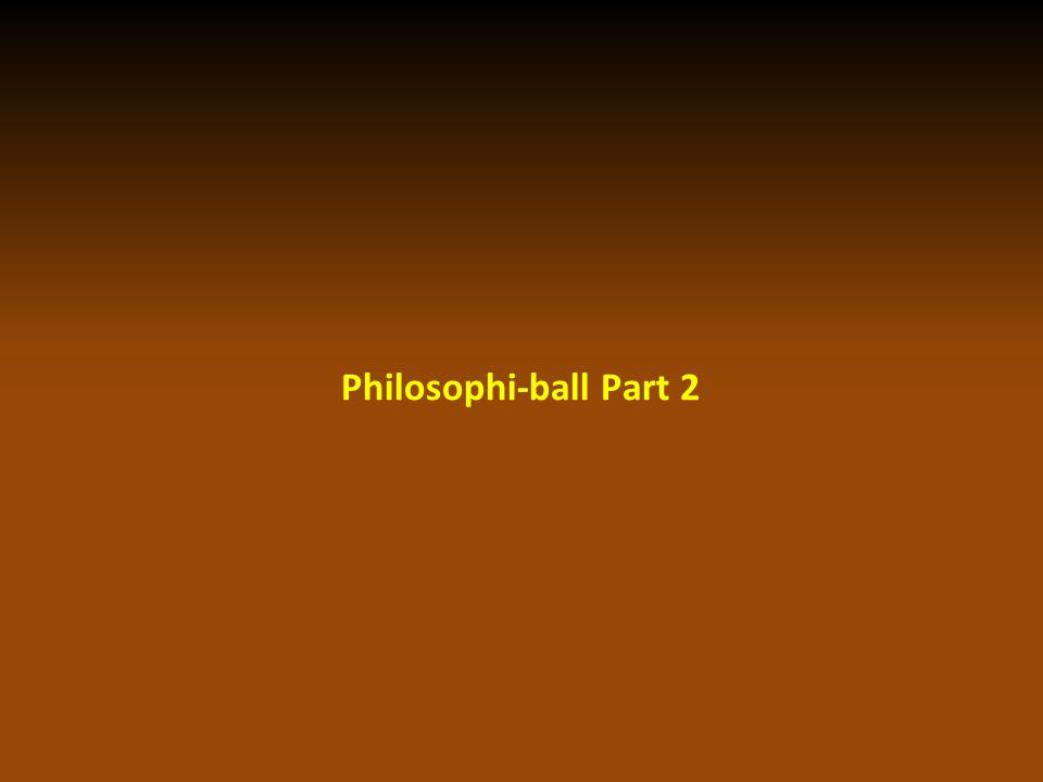 Philosophi-ball Discussion
