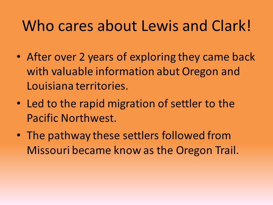 Who cares about Lewis and Clark!