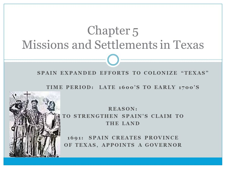 Chapter 5 Missions and Settlements in Texas