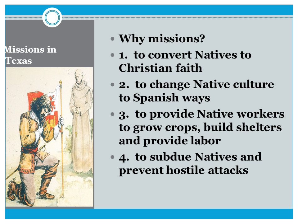 1. to convert Natives to Christian faith