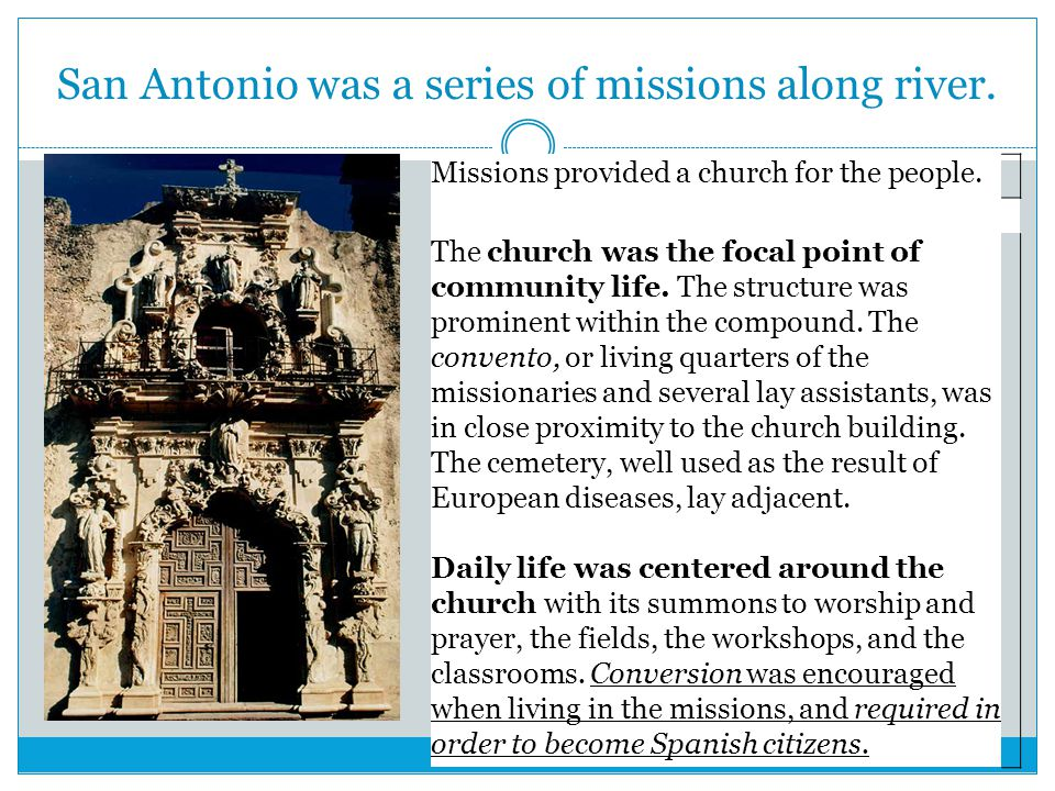 San Antonio was a series of missions along river.