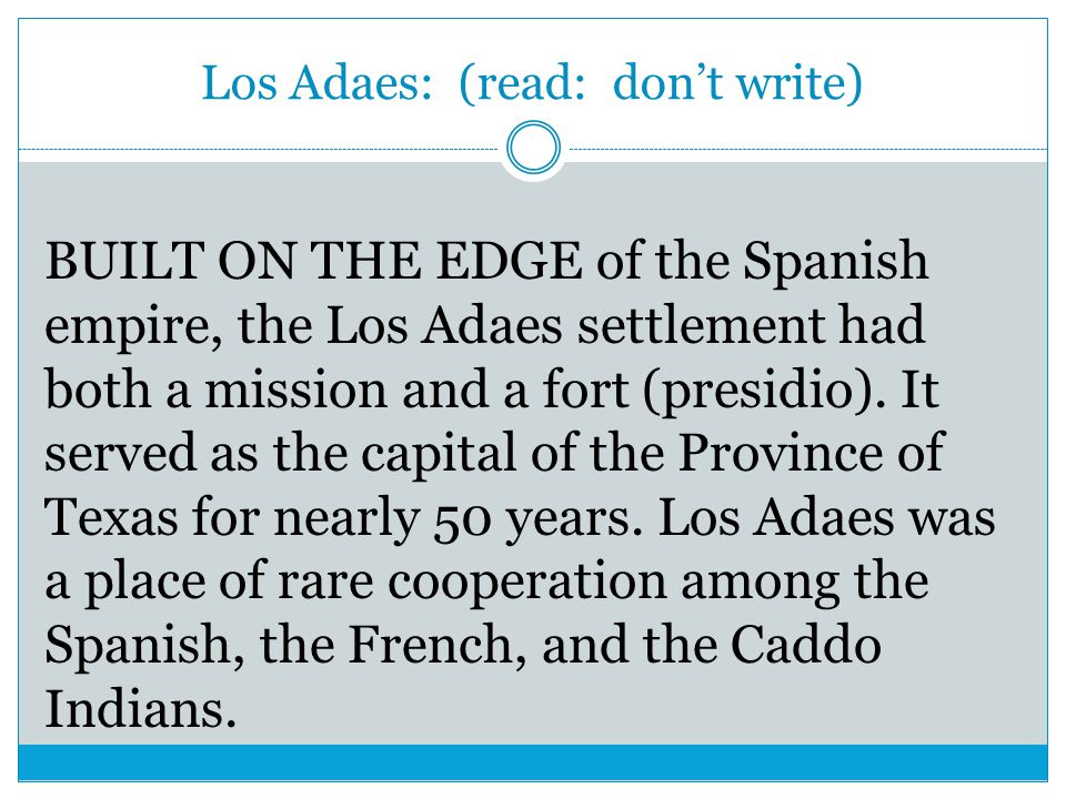 Los Adaes: (read: don't write)