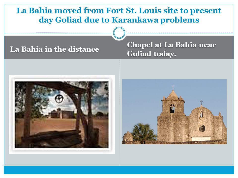 La Bahia moved from Fort St