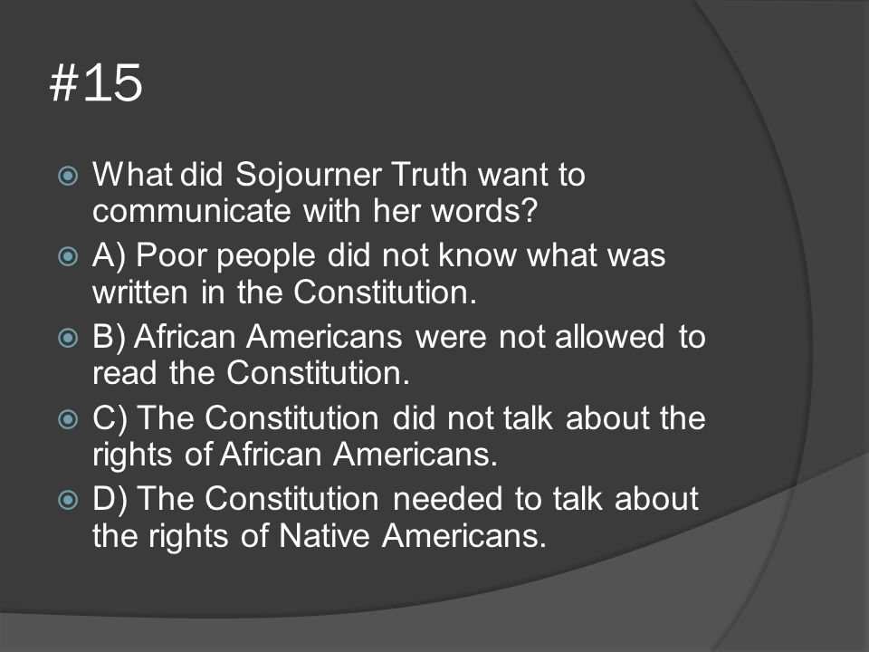 #15 What did Sojourner Truth want to communicate with her words