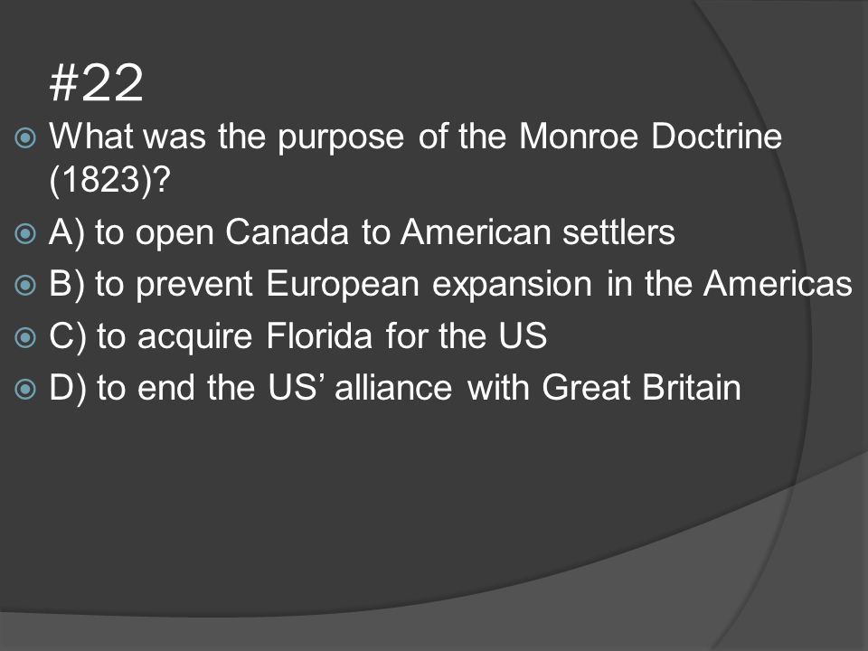 #22 What was the purpose of the Monroe Doctrine (1823)