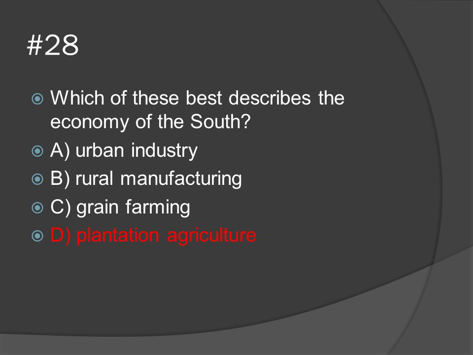 #28 Which of these best describes the economy of the South