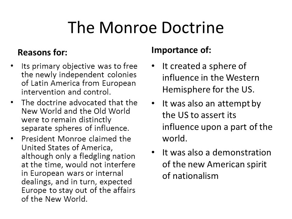 The Monroe Doctrine Importance of: Reasons for: