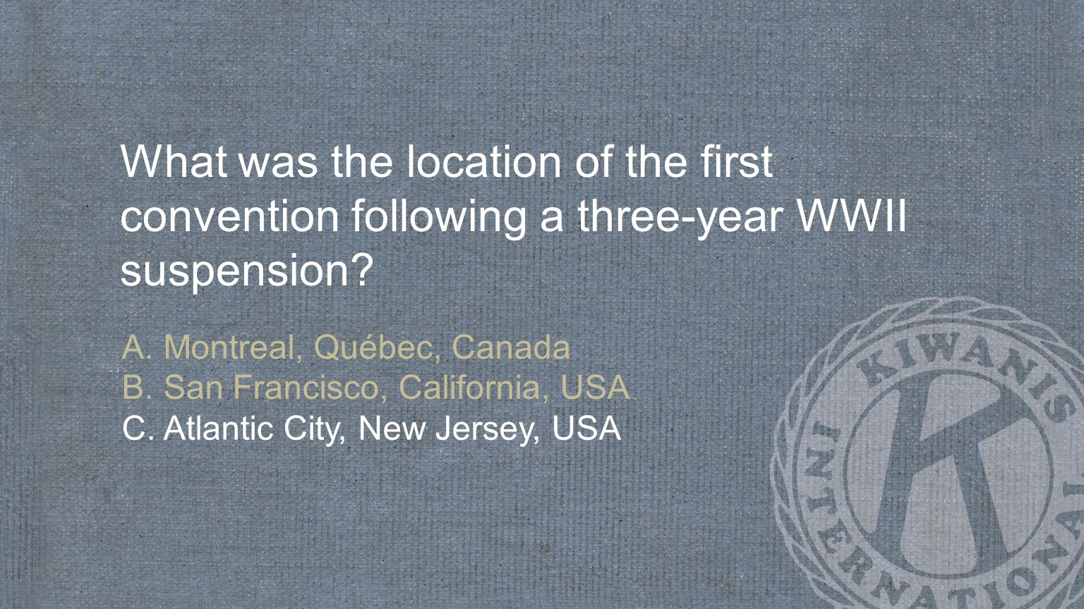 What was the location of the first convention following a three-year WWII suspension