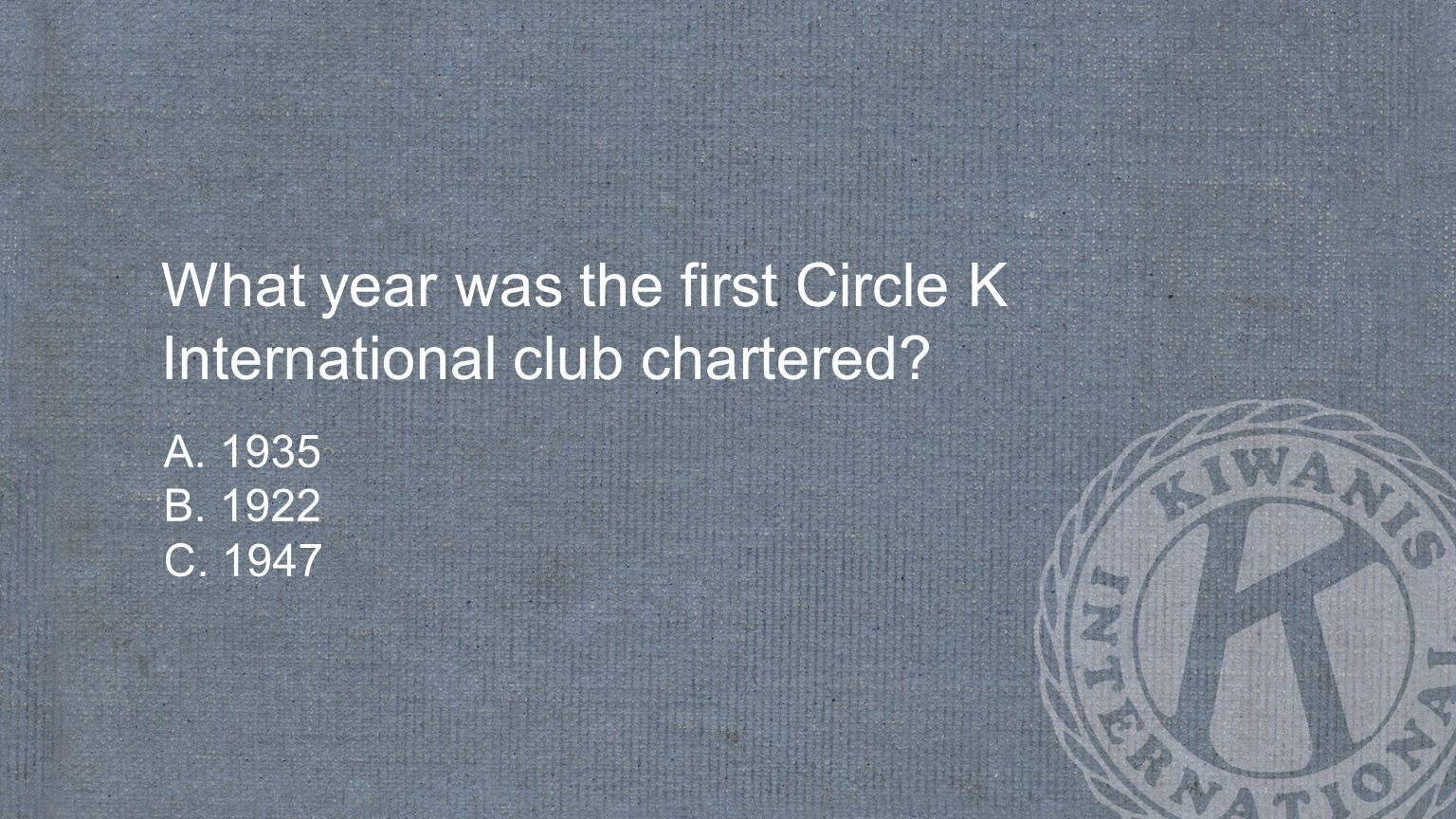 What year was the first Circle K International club chartered