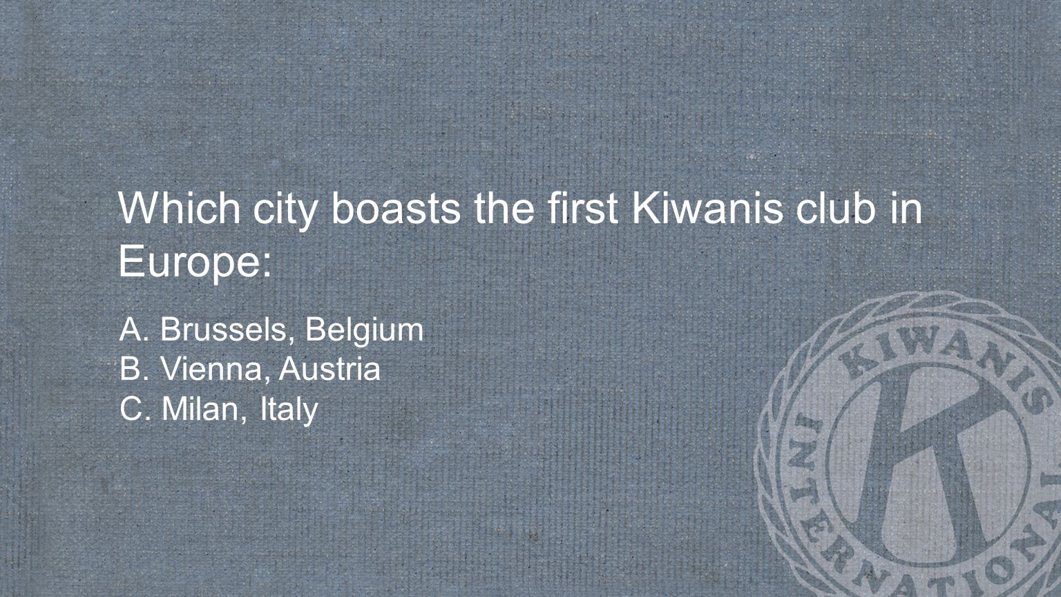 Which city boasts the first Kiwanis club in Europe: