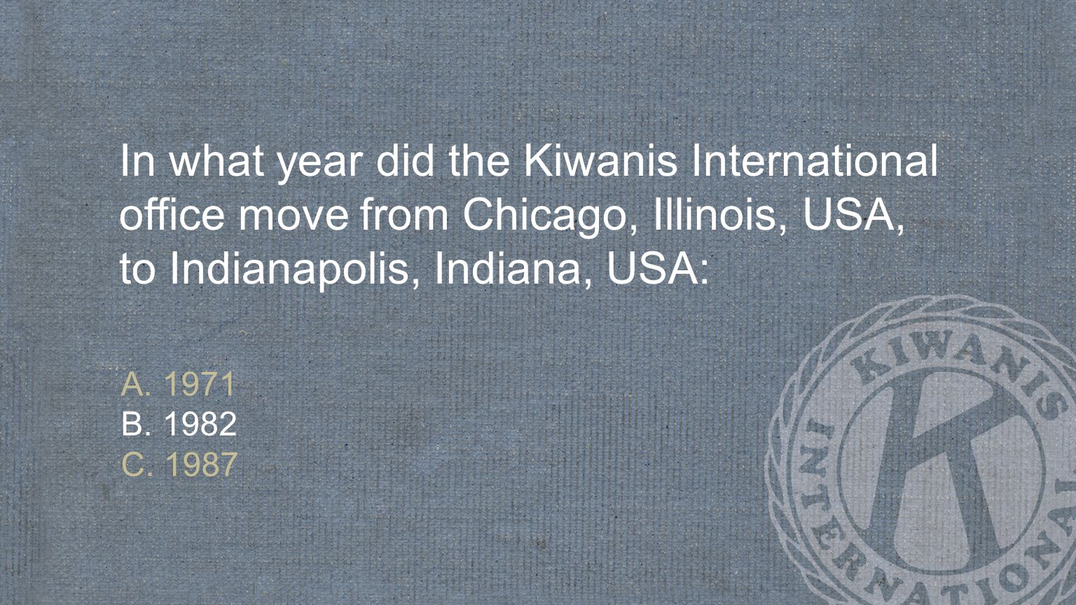 In what year did the Kiwanis International office move from Chicago, Illinois, USA, to Indianapolis, Indiana, USA: