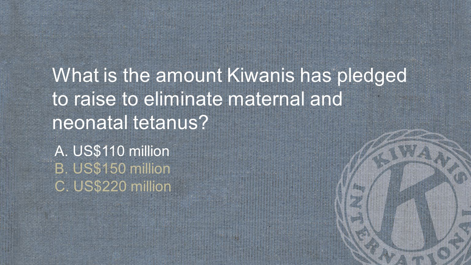 What is the amount Kiwanis has pledged to raise to eliminate maternal and neonatal tetanus