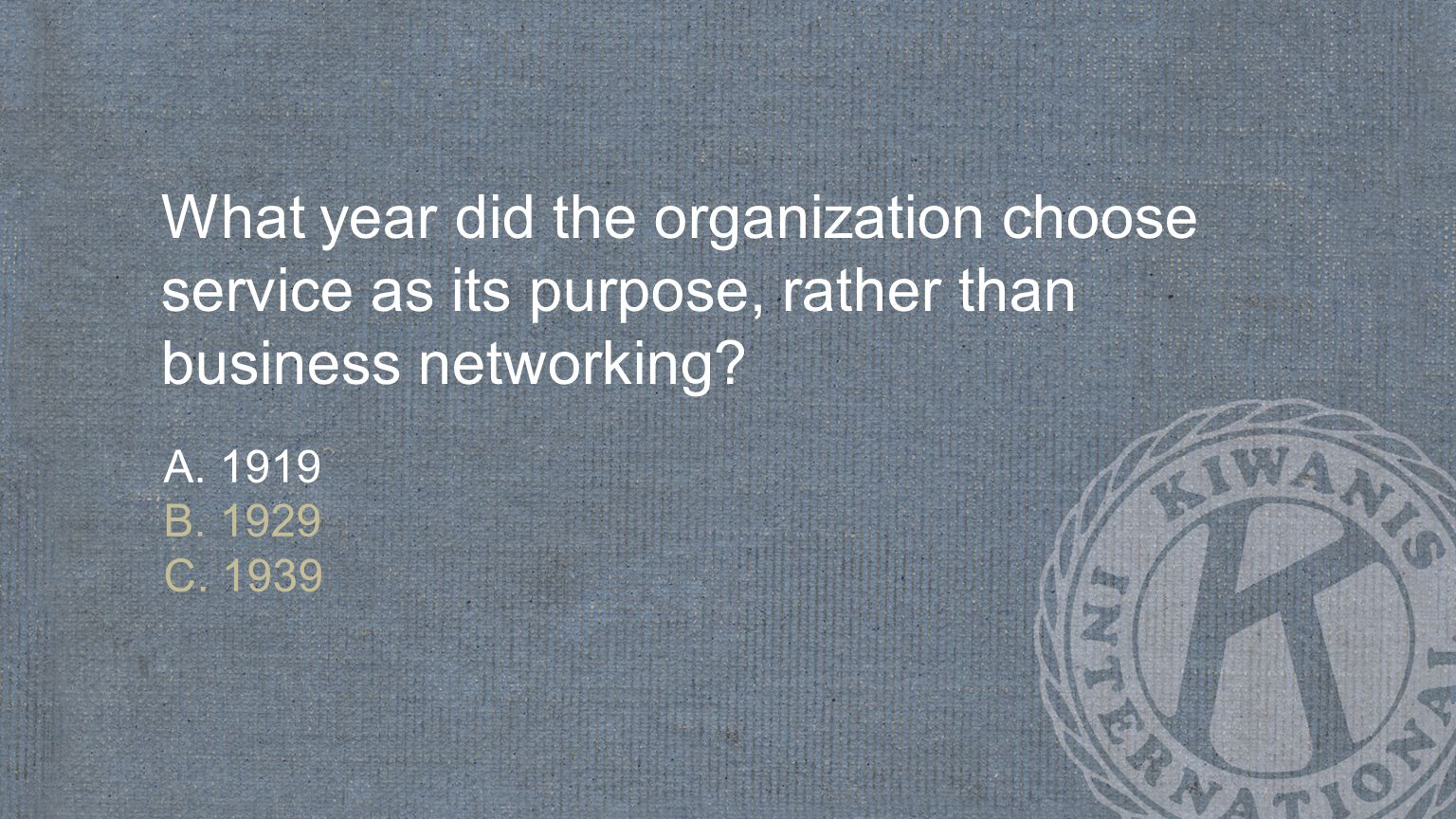 What year did the organization choose service as its purpose, rather than business networking