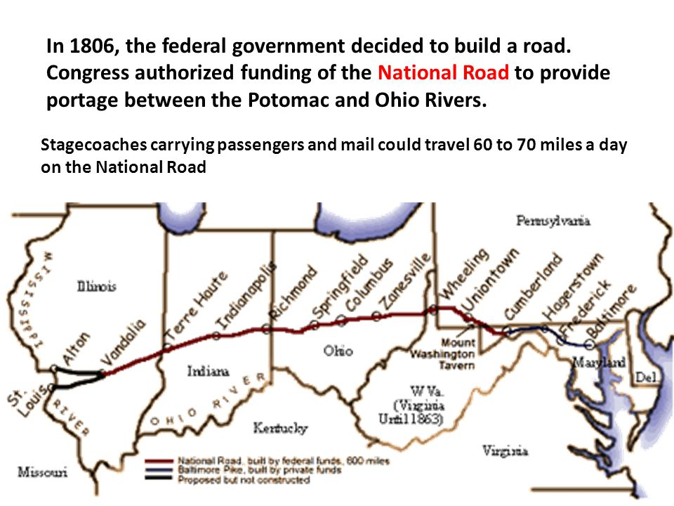 In 1806, the federal government decided to build a road