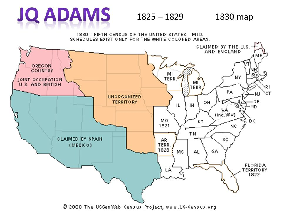 JQ Adams 1825 – 1829 1830 map
