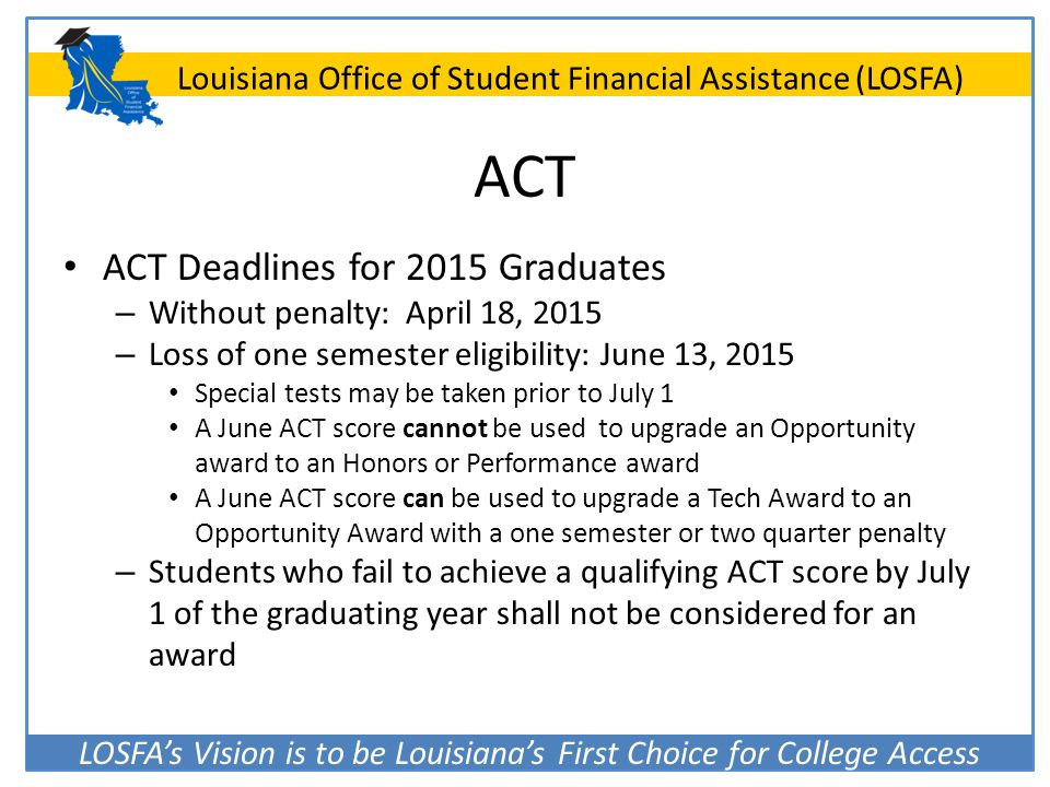 ACT ACT Deadlines for 2015 Graduates Without penalty: April 18, 2015