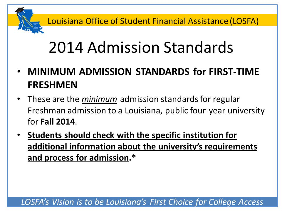 2014 Admission Standards MINIMUM ADMISSION STANDARDS for FIRST-TIME FRESHMEN.
