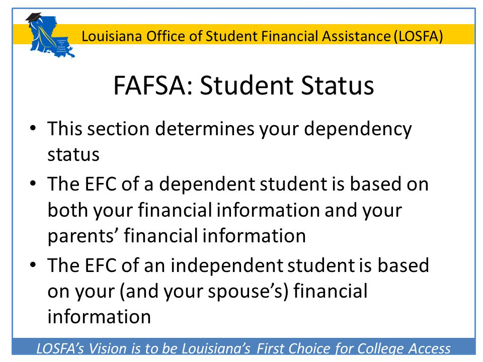 FAFSA: Student Status This section determines your dependency status
