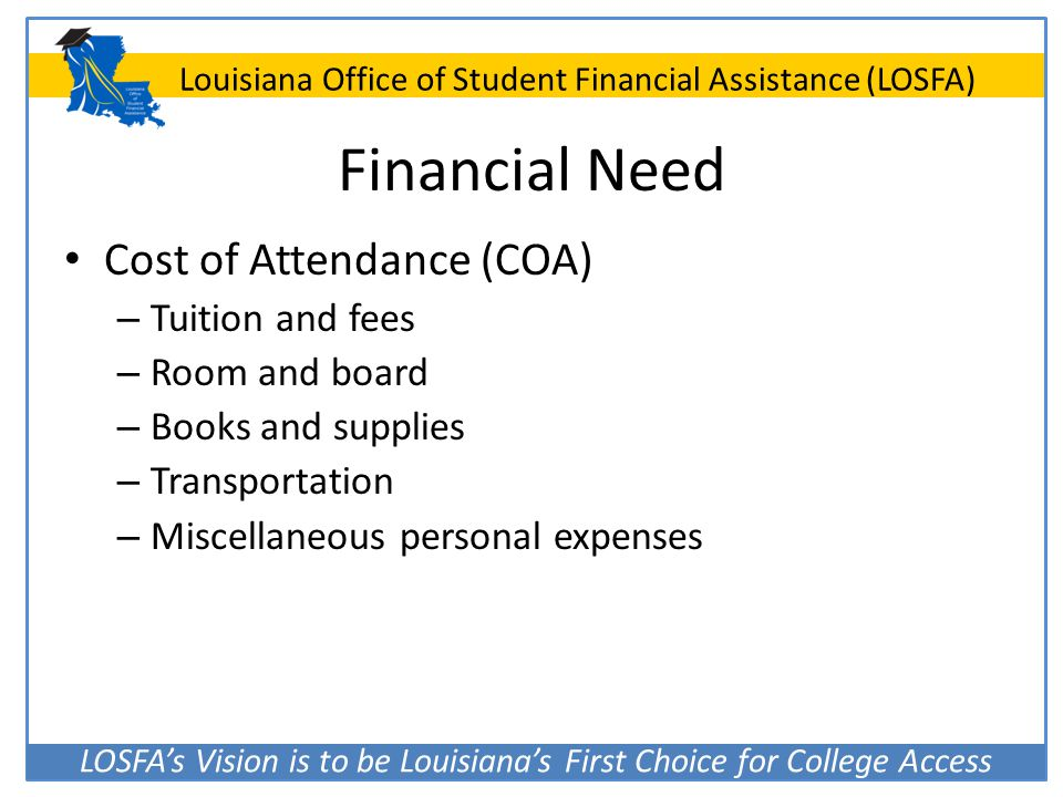 Financial Need Cost of Attendance (COA) Tuition and fees
