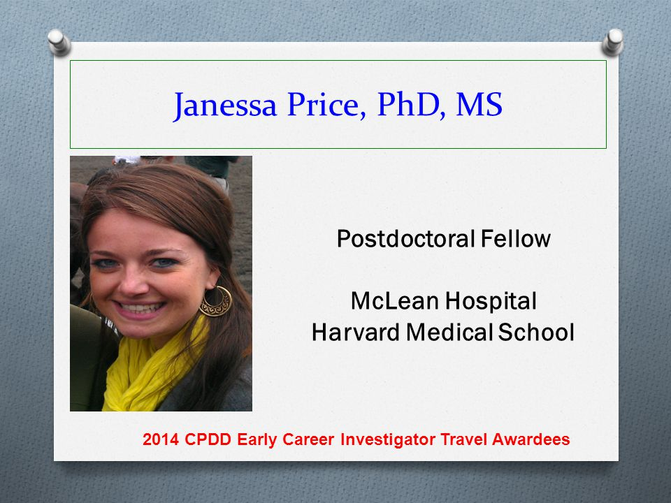 Janessa Price, PhD, MS Postdoctoral Fellow McLean Hospital